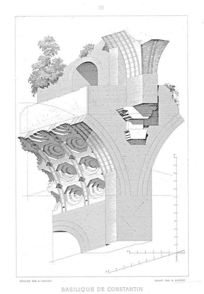 Basilique de Constantin, L'art de bâtir chez les romaines, Auguste Choisy 1873