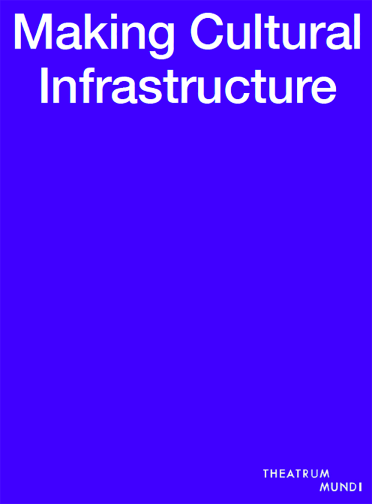 'Making Cultural Infrastructure'