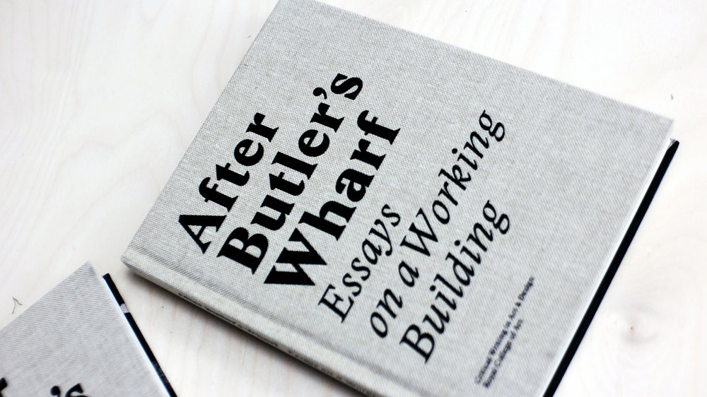 After Butler's Wharf: Essays on a working building