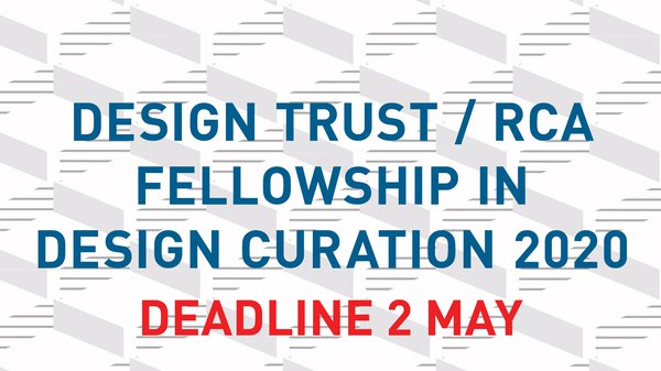Design Trust / RCA Fellowship in Design Curation 2020