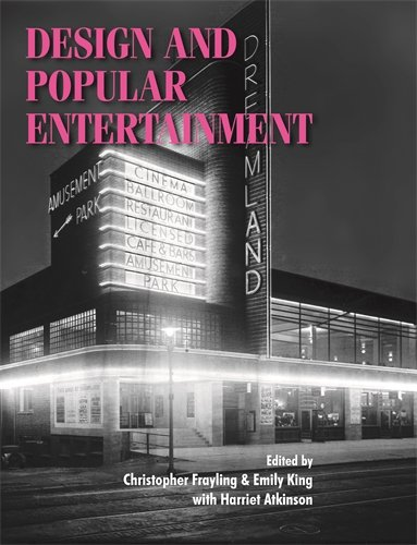 Frayling, King and Atkinson (eds) (2009) Design and Popular Entertainment