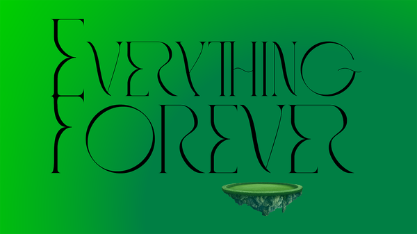 Everything Forever