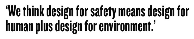 'We think design for safety means design for human plus design for environment.