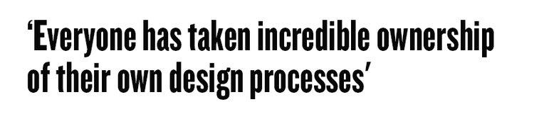 'Everyone has taken incredible ownership of their own design processes.' Harika Adivikolanu