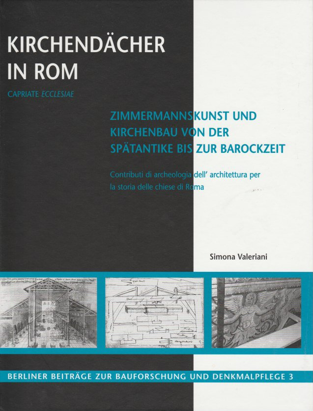 Monograph on the history of basilicas of early Christian origin in Rome, through a study of carpentry techniques, German with English and Italian summaries.