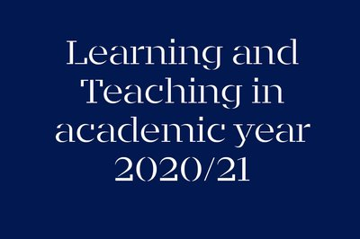 Learning and Teaching in academic year 2020/21