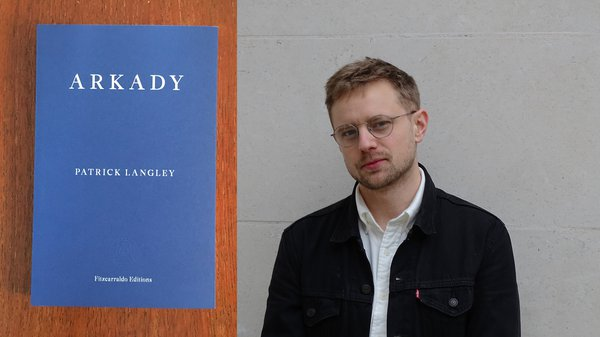 Arkady, by Patrick Langley, published by Fitzcarraldo Editions