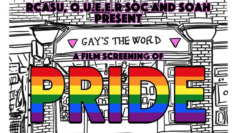 RCASU, Q.U.E.E.R Society & SoAH present a film screening of PRIDE for LGBTQI+ Month