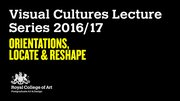 Visual Cultures Lecture Series 2016/17
