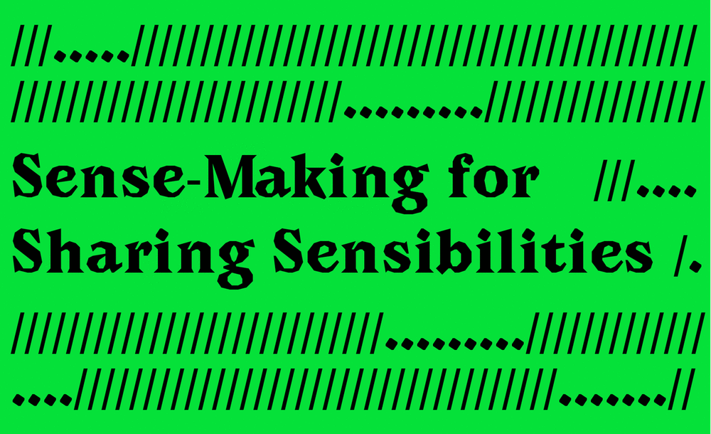 Sense-Making for Sharing Sensibilities: