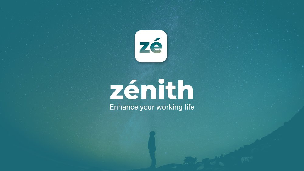 Zénith, enhance your working life