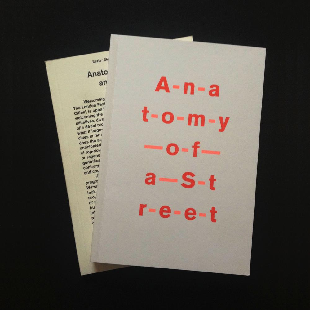 Anatomy of a Street, Exhibition Catalogue and Reader, eds. Eszter Steierhoffer and Levente Polyak, London, 2010