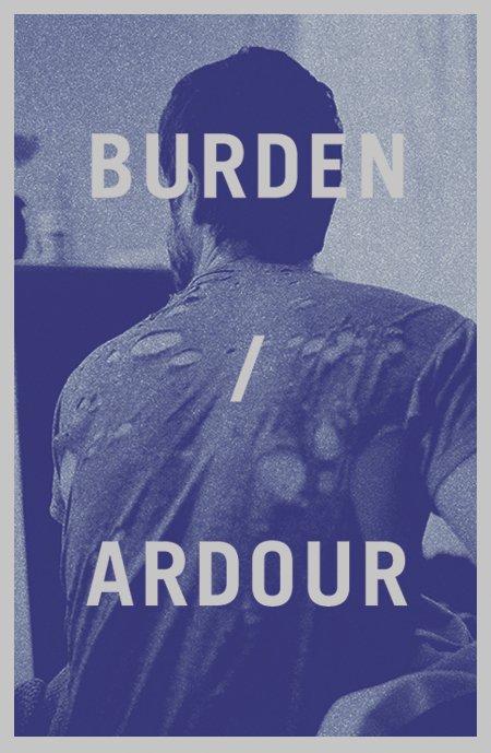 Burden/Ardour - A Book Proposal