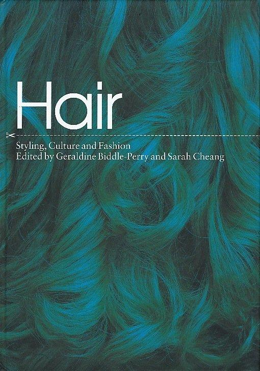 Hair: Styling, Culture and Fashion
