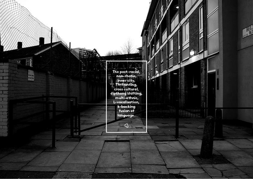 Multicultural London English : Innovation Starts Inner City