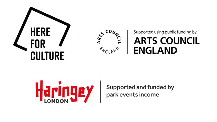logos for supporters: Arts Council England, Here For Culture and Haringey Council