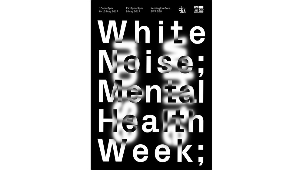 Whitenoise Exhibition Poster - announcing an exhibition about mental health at the RCA